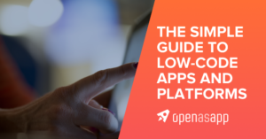 The Simple Guide to Low-Code Apps